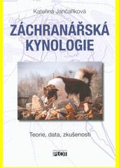 Záchranářská kynologie : teorie, data, zkušenosti  (odkaz v elektronickém katalogu)