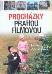 Procházky Prahou filmovou : kam na výlet?  (odkaz v elektronickém katalogu)