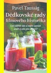 Dědkovské rady filmového historika : což takhle dát si nejen špenát, aneb, Co jíst pro zdraví?  (odkaz v elektronickém katalogu)