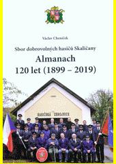 Almanach 120 let (1899-2019) : Sbor dobrovolných hasičů Skaličany  (odkaz v elektronickém katalogu)