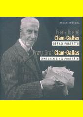 Franz hrabě Clam-Gallas : obrysy portrétu = Franz Graf Clam-Gallas : Konturen eines Porträts  (odkaz v elektronickém katalogu)