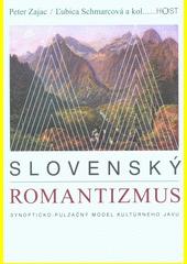 Slovenský romantizmus : synopticko-pulzačný model kultúrneho javu  (odkaz v elektronickém katalogu)