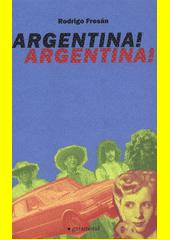 Argentina! Argentina!  (odkaz v elektronickém katalogu)