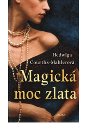 Magická moc zlata  (odkaz v elektronickém katalogu)