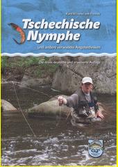 Tschechische Nymphe und andere verwandte Angeltechniken  (odkaz v elektronickém katalogu)
