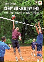 Český volejbalový debl : čtvrtstoletí deblového mistrovství nové éry  (odkaz v elektronickém katalogu)