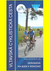 Vltavská cyklistická cesta : dovolená na kole v Povltaví : popis turistických cílů (odkaz v elektronickém katalogu)