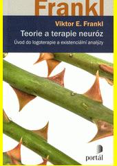 Teorie a terapie neuróz : úvod do logoterapie a existenciální analýzy  (odkaz v elektronickém katalogu)