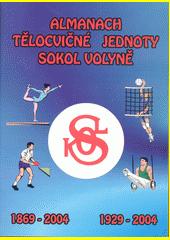 Almanach tělocvičné jednoty Sokol Volyně : vydaný u příležitosti 135. výročí jejího založení a 75. výročí postavení sokolovny  (odkaz v elektronickém katalogu)
