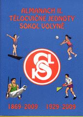 Almanach II. tělocvičné jednoty Sokol Volyně : vydaný u příležitosti 140. výročí jejího založení a 80. výročí postavení sokolovny  (odkaz v elektronickém katalogu)