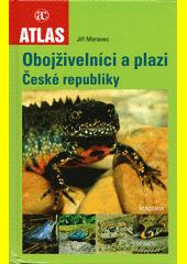 Obojživelníci a plazi České republiky  (odkaz v elektronickém katalogu)