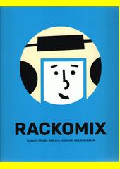 Rackomix  (odkaz v elektronickém katalogu)