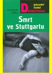 Smrt ve Stuttgartu  (odkaz v elektronickém katalogu)
