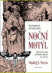 Noční motýl : případ rytíře Mojmíra Mráze ze Žezlic  (odkaz v elektronickém katalogu)