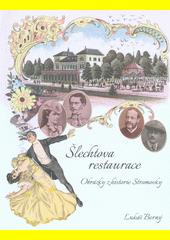 Šlechtova restaurace : obrázky z historie Stromovky  (odkaz v elektronickém katalogu)