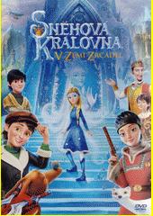 Sněhová královna : v zemi zrcadel (odkaz v elektronickém katalogu)