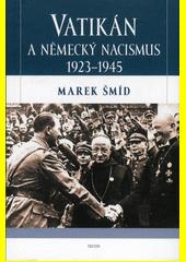 Vatikán a německý nacismus 1923-1945  (odkaz v elektronickém katalogu)