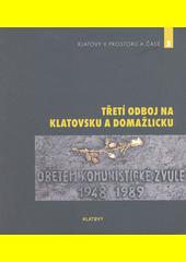 Třetí odboj na Klatovsku a Domažlicku : sborník příspěvků ze stejnojmenné konference  (odkaz v elektronickém katalogu)