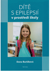 Dítě s epilepsií v prostředí školy  (odkaz v elektronickém katalogu)