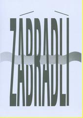 Zábradlí 1958-2018 : od Vyskočila k Mikuláškovi  (odkaz v elektronickém katalogu)
