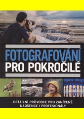 Fotografování pro pokročilé  (odkaz v elektronickém katalogu)