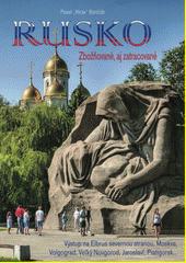 Rusko : zbožňované, aj zatracované  (odkaz v elektronickém katalogu)