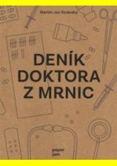 Deník doktora z Mrnic  (odkaz v elektronickém katalogu)
