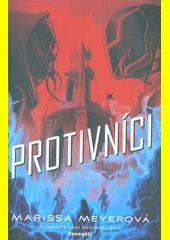 Protivníci : druhá kniha Renegátské trilogie  (odkaz v elektronickém katalogu)