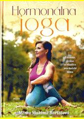 Hormonálna joga : zdravie, krása a vitalita pre každú ženu  (odkaz v elektronickém katalogu)