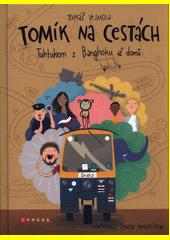 Tomík na cestách : tuktukem z Bangkoku až domů  (odkaz v elektronickém katalogu)
