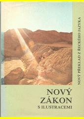 Nový zákon : ekumenický překlad s barevnými fotografiemi, úvody a vysvětlivkami k dobovému pozadí  (odkaz v elektronickém katalogu)
