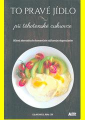 To pravé jídlo při těhotenské cukrovce : účinná alternativa ke konvenčním výživovým doporučením  (odkaz v elektronickém katalogu)