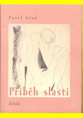 Příběh slasti : (výbor z milostné poezie 1965-2002)  (odkaz v elektronickém katalogu)