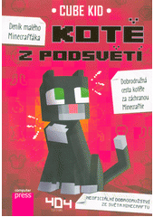 Deník malého Minecrafťáka. Kotě z podsvětí  (odkaz v elektronickém katalogu)
