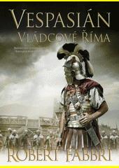 Vespasián. Vládcové Říma  (odkaz v elektronickém katalogu)