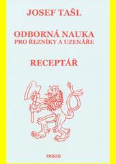 Odborná nauka pro řezníky a uzenáře ; Receptář  (odkaz v elektronickém katalogu)