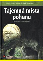 Tajemná místa pohanů : fascinující místa české historie  (odkaz v elektronickém katalogu)