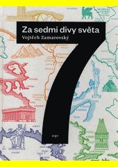 Za sedmi divy světa  (odkaz v elektronickém katalogu)