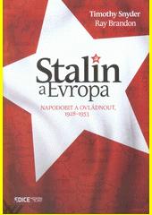 Stalin a Evropa : napodobit a ovládnout, 1928-1953  (odkaz v elektronickém katalogu)