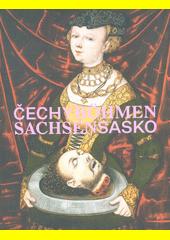 Čechy - Sasko : jak blízko, tak daleko = Böhmen - Sachsen : so nah, so fern  (odkaz v elektronickém katalogu)