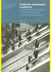 Vzdělání, dovednosti a mobilita : zaměstnání a trh práce v České republice a evropských zemích  (odkaz v elektronickém katalogu)