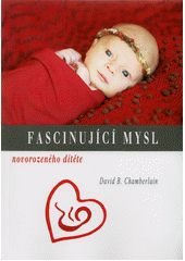 Fascinující mysl novorozeného dítěte  (odkaz v elektronickém katalogu)