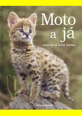 Moto a já, aneb, Na rok kočičí mámou  (odkaz v elektronickém katalogu)
