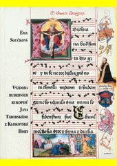 Výzdoba hudebních rukopisů Jana Táborského z Klokotské Hory  (odkaz v elektronickém katalogu)