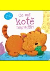 Co má kotě nejradši?  (odkaz v elektronickém katalogu)