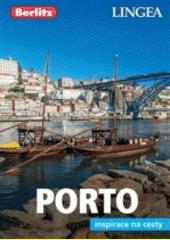 Porto : inspirace na cesty  (odkaz v elektronickém katalogu)