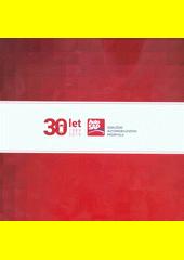 30 let AutoSap, Sdružení automobilového průmyslu : 1989-2019  (odkaz v elektronickém katalogu)