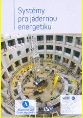 Systémy pro jadernou energetiku  (odkaz v elektronickém katalogu)
