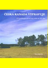 Česká Kanada vypravuje : z Landštejna až na kraj světa za 365 dní  (odkaz v elektronickém katalogu)