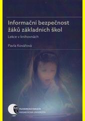 Informační bezpečnost žáků základních škol : lekce v knihovnách  (odkaz v elektronickém katalogu)